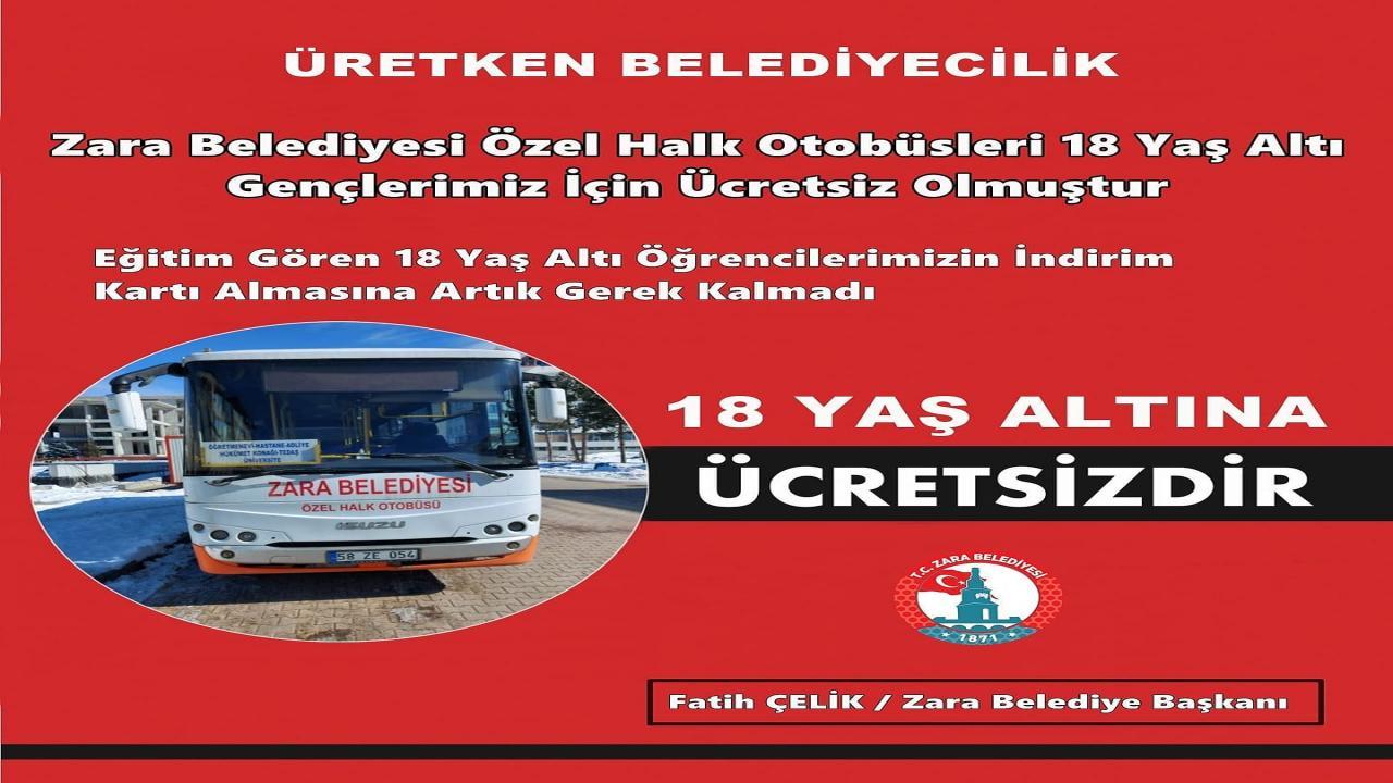 Zara Belediyesi Özel Halk Otobüsleri 18 Yaş Altına Ücretsiz Olmuştur.